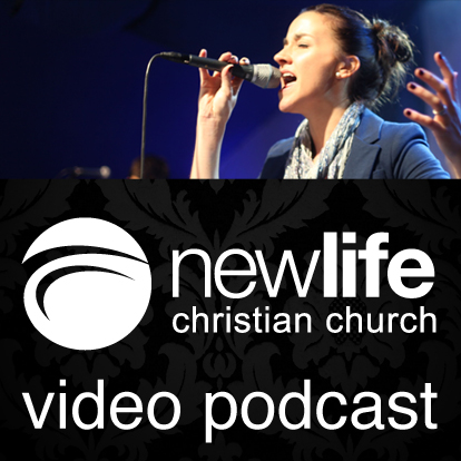 New Life Christian Church Video Podcast