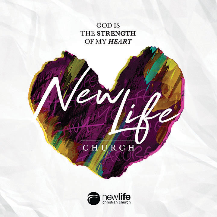 New Life Church*God is the Strength of my Heart*